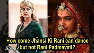 How come Jhansi Ki Rani can dance but not Rani Padmavati? SPOTLIGHT - IANSLIVE