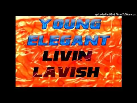 Elegant Goon - Livin Lavish [New Hip Hop]