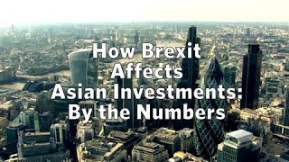 How Brexit Affects Asian Investments: By the Numbers - WSJDIGITALNETWORK