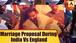 Marriage Proposal During India Vs England Wins Internet - ABPNEWSTV