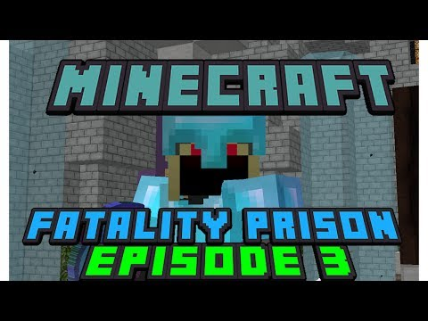 Fatilty Prison Episode 3 w/Tandb2390
