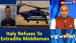 Viewpoint | Italy Refuses To Extradite Middleman | CNN News18 - IBNLIVE