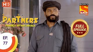 Partners Trouble Ho Gayi Double - Ep 77 - Full Episode - 14th March, 2018 - SABTV