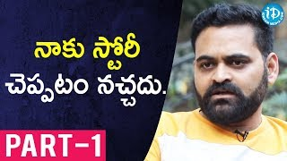 Director Praveen Sattaru Exclusive Interview - Part #1 || Talking Movies With iDream - IDREAMMOVIES