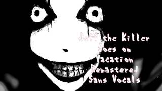 Royalty Free :Jeff the Killer Goes on Vacation Remastered Sans V