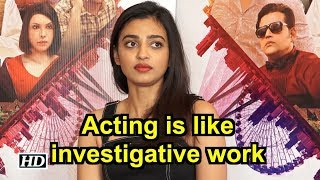 Acting is like investigative work: Radhika Apte - IANSLIVE