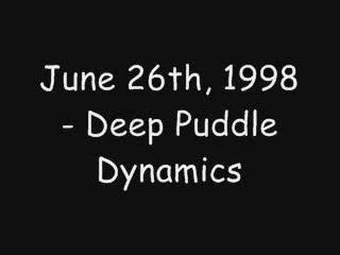 Deep Puddle Dynamics - June 26, 1998