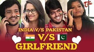 INDIA Vs PAKISTAN Vs GirlFriend | Cricket Fun Video | By Fun Bucket Team - TELUGUONE
