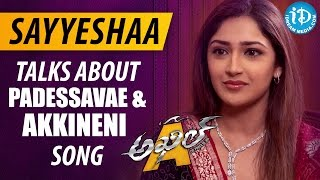 Sayyeshaa Saigal Talks about Padessavae & Akkineni Akkineni Song || Talking Movies with iDream - IDREAMMOVIES