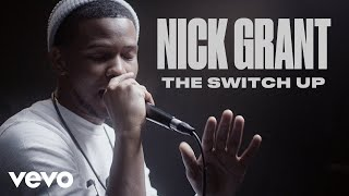 """Nick Grant - """"The Switch Up"""" Official Performance & Meaning 