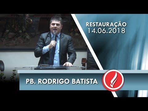 Noite da Restauração - Pb. Rodrigo Batista - 14 06 2018