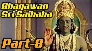 Bhagawan Sri Saibaba Full Movie - Part 8/11 - Sai Prakash, Shashi Kumar - MANGOVIDEOS