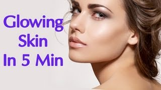How to get glowing skin in minutes