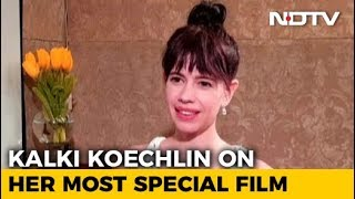 'Dev D' Will Always Be A Special Film For Me: Kalki Koechlin - NDTV