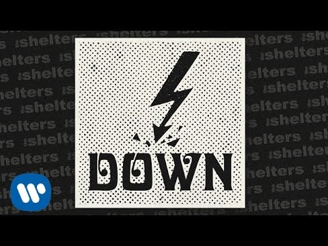 The Shelters - Down [Official Audio]