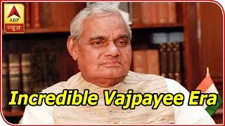 Incredible Vajpayee Era That Changed India Forever | ABP News - ABPNEWSTV