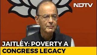 """""""Bluff Announcement"""": Arun Jaitley Shreds Congress Minimum Income Plan - NDTV"""