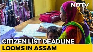 Chaos, Confusion In Assam As Citizens' List Deadline Nears - NDTV
