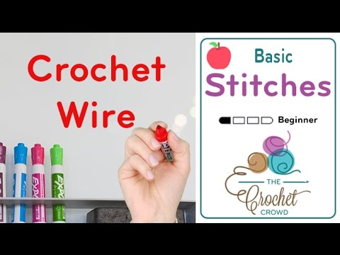 Crochet Lesson 22 - Crochet with Wire Techniques