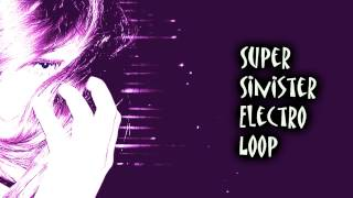 Royalty Free :Super Sinister Electro Loop