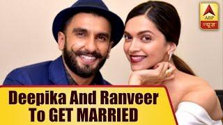 Confirmed! Deepika Padukone and Ranveer Singh to GET MARRIED THIS YEAR - ABPNEWSTV