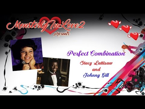 Stacy Lattisaw & Johnny Gill - Perfect Combination -l-5uBx_jvyQ