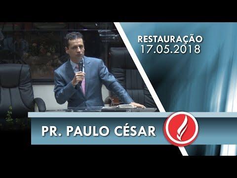 Noite da Restauração - Pr. Paulo César - 17 05 2018