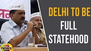 We Demand Delhi To Be Full Statehood, Says AAP Convenor Arvind Kejriwal | Mango News - MANGONEWS