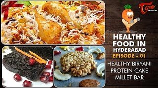 Healthy Food in Hyderabad Episode 1 - Healthy Biryani, Protein Cake, Millet Bar - TELUGUONE