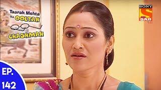 Taarak Mehta Ka Ooltah Chashmah - तारक मेहता का उल्टा चशमाह - Episode 142 - SABTV