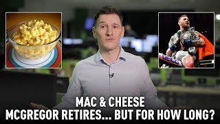 Mac & Cheese: Conor McGregor retires from MMA...but for how long? - RUSSIATODAY
