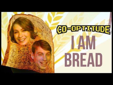 I Am Bread Let