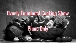 Royalty Free :Overly Emotional Cooking Show Piano Only