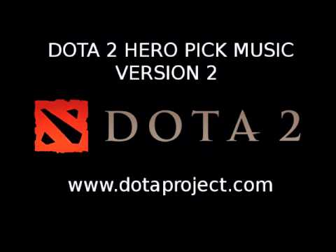 Dota 2 Hero Pick Music Version 2