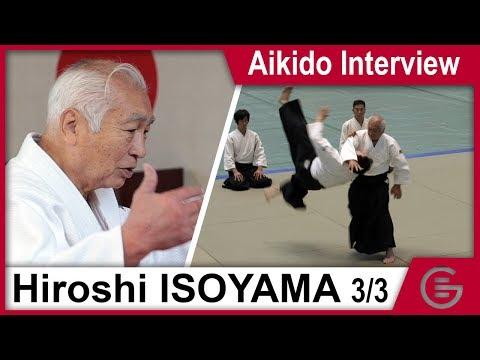 Aikido Interview - Isoyama Hiroshi Shihan 8th Dan Aikikai - Part 3
