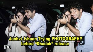 "Janhvi – Ishaan Trying PHOTOGRAPHY before ""Dhadak"" release - IANSLIVE"