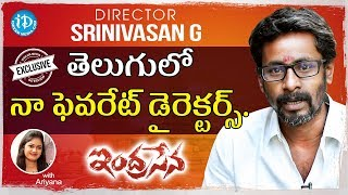 Indrasena Movie Director G Srinivasan Exclusive Interview || Talking Movies With iDream - IDREAMMOVIES