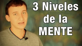 Los 3 niveles de la mente