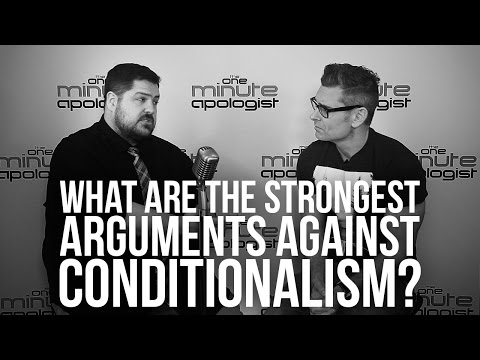 938. What Are The Strongest Arguments Against Conditionalism?