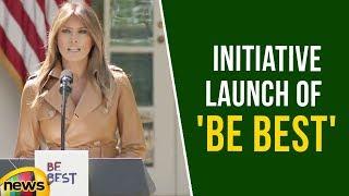 First Lady Melania Trump's Initiative Launch of 'BE BEST' | Mango News - MANGONEWS