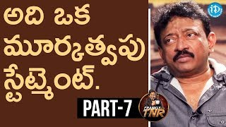 Ram Gopal Varma Exclusive Interview Part #7 || Frankly With TNR || Talking Movies With iDream - IDREAMMOVIES