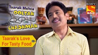 Your Favorite Character | Taarak's Love For Tasty Food | Taarak Mehta Ka Ooltah Chashmah - SABTV