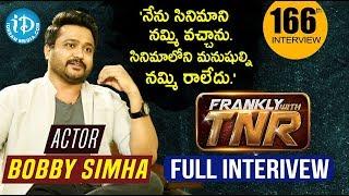 Actor Bobby Simha (Jigarthanda) Exclusive Interview | Edaina Jaragocchu | Frankly With TNR #166 - IDREAMMOVIES