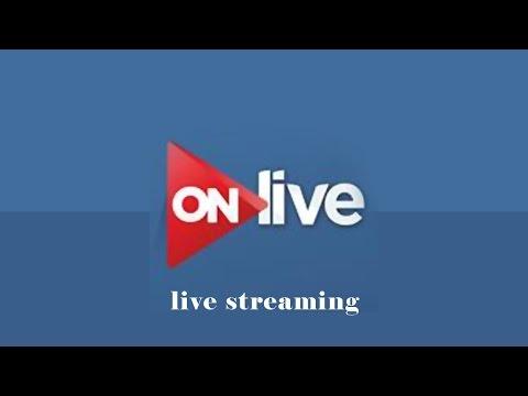 ON LIVE - البث الحي لقناة أون لايف - صوت وصوره