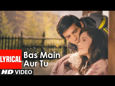 Bas Main Aur Tu Full Song With Lyrics - Akaash Vani
