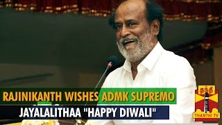 "Rajinikanth Wishes ADMK Supremo Jayalalithaa ""Happy Diwali"""