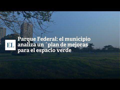PARQUE FEDERAL: EL MUNICIPIO ANALIZA UN PLAN DE MEJORAS PARA EL ESPACIO VERDE
