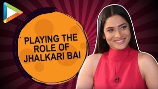 Ankita Lokhande OPENS UP about her character Jhalkaribai from Manikarnika - : The Queen of Jhansi - HUNGAMA
