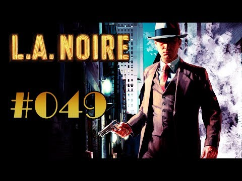 Let's Play: L.A. Noire #049 - Waten durch den Teerteich
