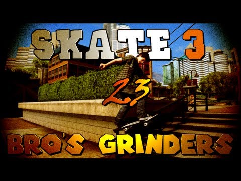 Skate 3: The Bro's Grinders! (Part 23)